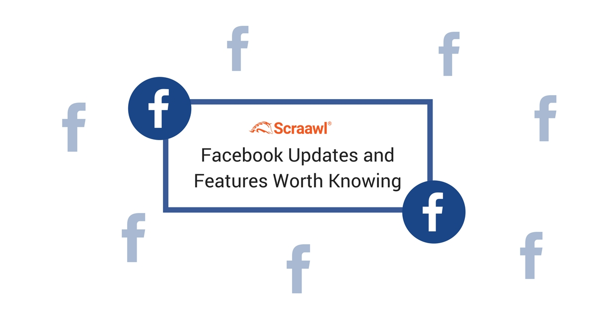 facebook updates and features scraawl